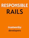 Responsible Rails