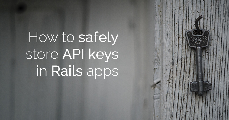 How to safely store API keys in Rails apps | Arkency Blog