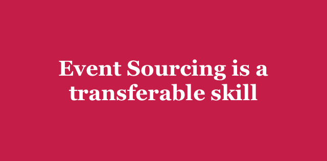 Event Sourcing Is A Transferable Skill Arkency Blog